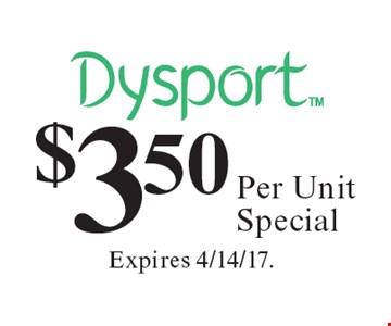 Dysport $3.50 Per Unit Special. Expires 4/14/17.