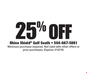 25% off Rhino Shield. Minimum purchase required. Not valid with other offers or prior purchases. Expires 1/12/18.