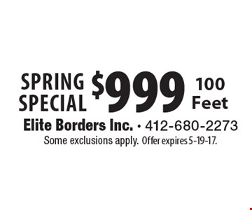 Spring Special $999 100 Feet. Some exclusions apply. Offer expires 5-19-17.