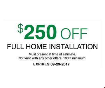 $250 Off Full home installation