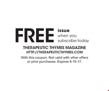 FREE issue when you subscribe today. With this coupon. Not valid with other offers or prior purchases. Expires 6-15-17.