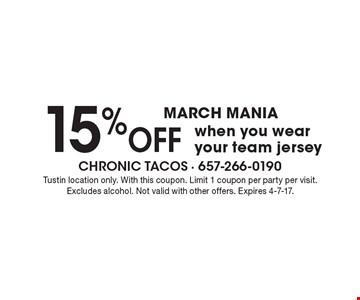 MARCH MANIA 15% OFF when you wear your team jersey. Tustin location only. With this coupon. Limit 1 coupon per party per visit. Excludes alcohol. Not valid with other offers. Expires 4-7-17.