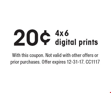 20¢ 4x6 digital prints. With this coupon. Not valid with other offers or prior purchases. Offer expires 12-31-17. CC1117
