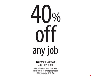 40% off any job. With this offer. Not valid with other offers or prior purchases. Offer expires 6-16-17.
