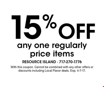 15% off any one regularly price items. With this coupon. Cannot be combined with any other offers or discounts including Local Flavor deals. Exp. 4-7-17.