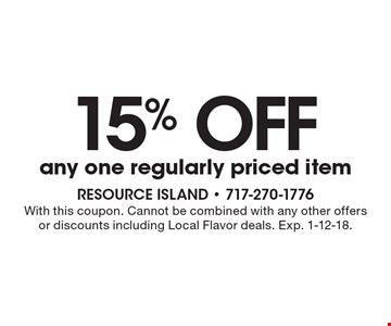 15% OFF any one regularly priced item. With this coupon. Cannot be combined with any other offers or discounts including Local Flavor deals. Exp. 1-12-18.