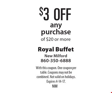$3 off any purchase of $20 or more. With this coupon. One coupon per table. Coupons may not be combined. Not valid on holidays. Expires 4-14-17.