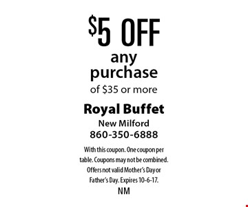 $5 off any purchase of $35 or more. With this coupon. One coupon per table. Coupons may not be combined. Offers not valid Mother's Day or Father's Day. Expires 10-6-17.