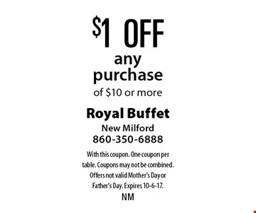 $1 off any purchase of $10 or more. With this coupon. One coupon per table. Coupons may not be combined. Offers not valid Mother's Day or Father's Day. Expires 10-6-17.