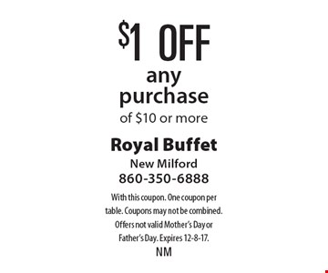 $1 off any purchase of $10 or more. With this coupon. One coupon per table. Coupons may not be combined. Offers not valid Mother's Day or Father's Day. Expires 12-8-17.