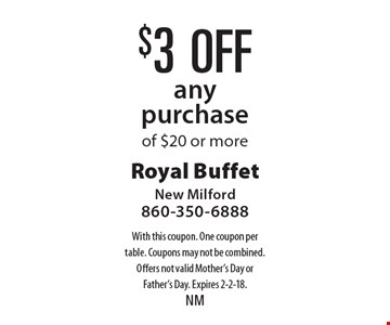 $3 off any purchase of $20 or more. With this coupon. One coupon per table. Coupons may not be combined. Offers not valid Mother's Day or Father's Day. Expires 2-2-18.