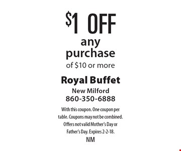 $1 off any purchase of $10 or more. With this coupon. One coupon per table. Coupons may not be combined. Offers not valid Mother's Day or Father's Day. Expires 2-2-18.