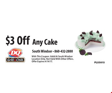 $3 Off Any Cake PLU5015. With This Coupon. Valid At South Windsor Location Only. Not Valid With Other Offers. Offer Expires 4/14/17.