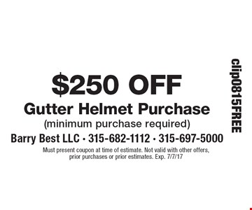 $250 Off Gutter Helmet Purchase (minimum purchase required). Must present coupon at time of estimate. Not valid with other offers, prior purchases or prior estimates. Exp. 7/7/17