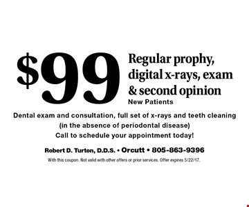 $99 Regular prophy, digital x-rays, exam & second opinion New Patients.Dental exam and consultation, full set of x-rays and teeth cleaning (in the absence of periodontal disease). Call to schedule your appointment today!. With this coupon. Not valid with other offers or prior services. Offer expires 5/22/17.