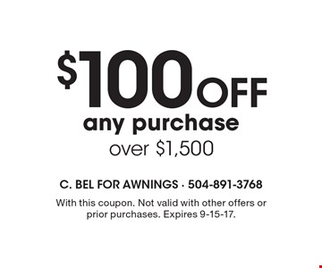 $100 Off any purchase over $1,500. With this coupon. Not valid with other offers or prior purchases. Expires 9-15-17.