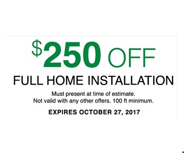$250 Off Full home installation