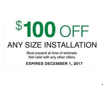 $100 off any size installation