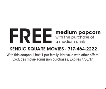 Free medium popcorn with the purchase of a medium drink. With this coupon. Limit 1 per family. Not valid with other offers. Excludes movie admission purchases. Expires 4/30/17.