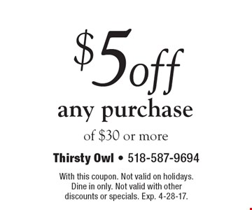 $5off any purchase of $30 or more. With this coupon. Not valid on holidays. Dine in only. Not valid with other discounts or specials. Exp. 4-28-17.