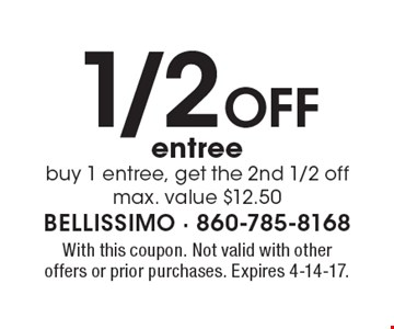 1/2 Off entree. Buy 1 entree, get the 2nd 1/2 off max. value $12.50. With this coupon. Not valid with other offers or prior purchases. Expires 4-14-17.