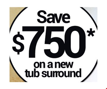 Save $750 On a New Tub Surround
