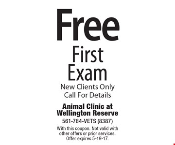 Free First Exam New Clients Only. Call For Details. With this coupon. Not valid with other offers or prior services. Offer expires 5-19-17.