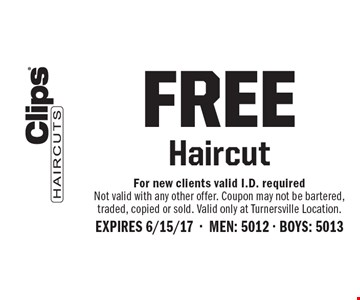 FREE Haircut. For new clients valid I.D. required. Not valid with any other offer. Coupon may not be bartered, traded, copied or sold. Valid only at Turnersville Location. Expires 6/15/17. Men: 5012. Boys: 5013