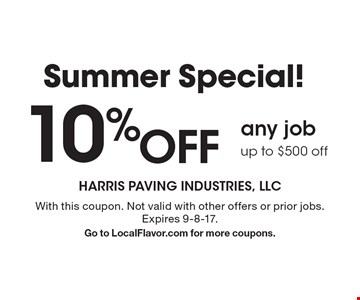Summer Special! 10%OFF any job up to $500 off. With this coupon. Not valid with other offers or prior jobs. Expires 9-8-17. Go to LocalFlavor.com for more coupons.