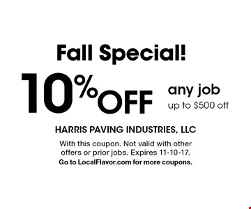 Fall Special! 10% OFF any job. Up to $500 off. With this coupon. Not valid with other offers or prior jobs. Expires 11-10-17. Go to LocalFlavor.com for more coupons.