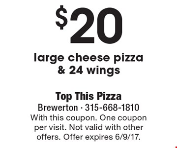 $20 large cheese pizza & 24 wings. With this coupon. One coupon per visit. Not valid with other offers. Offer expires 6/9/17.