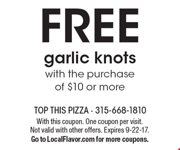 FREE garlic knots with the purchase of $10 or more. With this coupon. One coupon per visit. Not valid with other offers. Expires 9-22-17.Go to LocalFlavor.com for more coupons.
