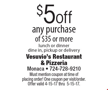$5 off any purchase of $35 or more lunch or dinner dine in, pickup or delivery. Must mention coupon at time of placing order! One coupon per visit/order. Offer valid 4-15-17 thru5-15-17.