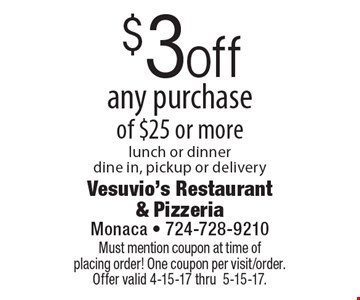 $3 off any purchase of $25 or more lunch or dinner dine in, pickup or delivery. Must mention coupon at time of placing order! One coupon per visit/order. Offer valid 4-15-17 thru5-15-17.