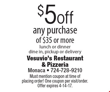 $5 off any purchase of $35 or more lunch or dinner dine in, pickup or delivery. Must mention coupon at time of placing order! One coupon per visit/order. Offer expires 4-14-17.