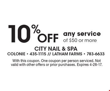 10% Off any service of $50 or more. With this coupon. One coupon per person serviced. Not valid with other offers or prior purchases. Expires 4-28-17.