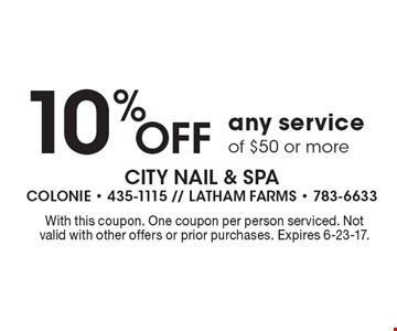10% Off any service of $50 or more. With this coupon. One coupon per person serviced. Not valid with other offers or prior purchases. Expires 6-23-17.
