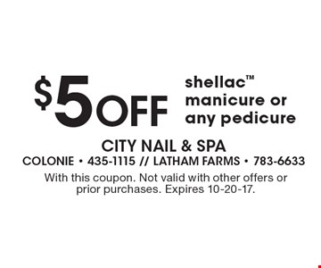 $5 Off shellac manicure or any pedicure. With this coupon. Not valid with other offers or prior purchases. Expires 10-20-17.
