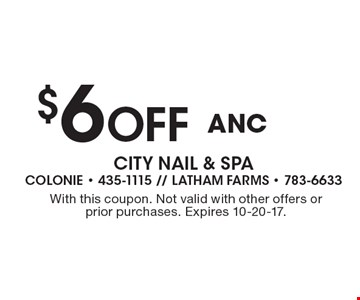 $6 Off ANC. With this coupon. Not valid with other offers or prior purchases. Expires 10-20-17.