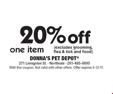 20% off one item (excludes grooming, flea & tick and food). With this coupon. Not valid with other offers. Offer expires 5-12-17.