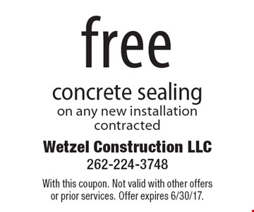 free concrete sealing on any new installation contracted. With this coupon. Not valid with other offers or prior services. Offer expires 6/30/17.