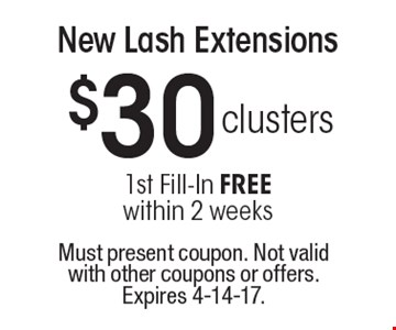 $30 clusters1st Fill-In FREE within 2 weeks New Lash Extensions. Must present coupon. Not valid with other coupons or offers. Expires 4-14-17.