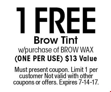 1 Free Brow Tint w/purchase of BROW WAX (one per use) $13 Value. Must present coupon. Limit 1 per customer Not valid with other coupons or offers. Expires 7-14-17.