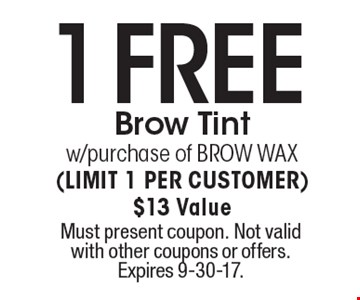 1 Free Brow Tint w/purchase of BROW WAX (LIMIT 1 PER CUSTOMER). $13 Value. Must present coupon. Not valid with other coupons or offers. Expires 9-30-17.