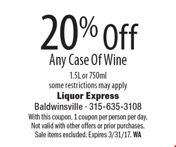 20% Off Any Case Of Wine. 1.5L or 750ml. Some restrictions may apply. With this coupon. 1 coupon per person per day. Not valid with other offers or prior purchases. Sale items excluded. Expires 3/31/17. WA