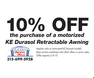 10% Off the purchase of a motorized KE Durasol Retractable Awning. Applies only to motorized KE Durasol models. May not be combined with other offers or prior sales.Offer expires 3-31-17.