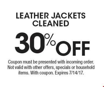 New customers only. 30% off leather jackets cleaned (min. order of $20). Coupon must be presented with incoming order. Not valid with other offers, specials or household items. With coupon. Expires 7/14/17.