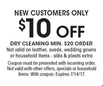 $10 OFF NEW CUSTOMERS ONLY. Coupon must be presented with incoming order. Not valid with other offers, specials or household items. With coupon. Expires 7/14/17.