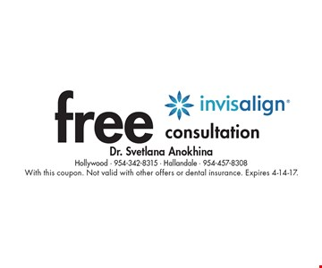 Free consultation. With this coupon. Not valid with other offers or dental insurance. Expires 4-14-17.
