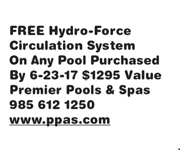 FREE Hydro-Force Circulation System. On Any Pool Purchased By 8-11-17 $1295 Value